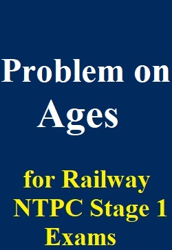 problems-on-age-questions-for-railway-ntpc-stage-1-exams