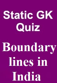 expected-static-gk-quiz-on-boundary-lines-in-india