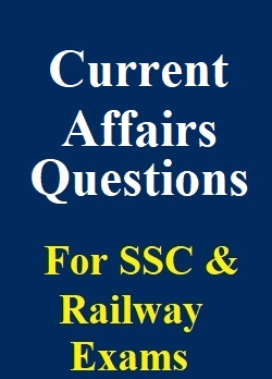 current-affairs-for-upcoming-ssc--rrb-ntpc-group-d-exams